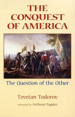 The Conquest of America By Todorov, Tzvetan/ Howard, Richard (TRN)